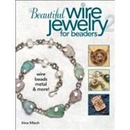 Beautiful Wire Jewelry for Beaders 2 by Miech, Irina, 9780871164186