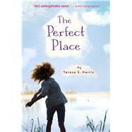 The Perfect Place by Harris, Teresa E., 9781328784186