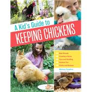 A Kid's Guide to Keeping Chickens by Caughey, Melissa, 9781612124186
