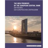 The New Premises of the European Central Bank by Forster, Yorck; Grawe, Christina; Schmal, Peter Cachola, 9783791354187