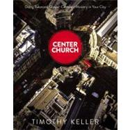 Center Church by Keller, Timothy, 9780310494188