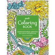 Posh Adult Coloring Book: Inspirational Quotes for Fun & Relaxation Deborah Muller by Muller, Deborah, 9781449474188