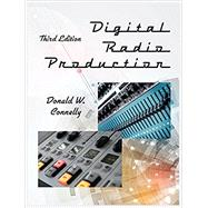 Digital Radio Production by Connelly, Donald W., 9781478634188