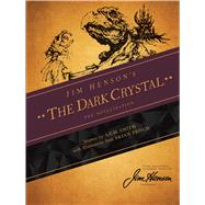 Jim Henson's The Dark Crystal: The Novelization by Henson, Jim; Smith, A.C.H.; Froud, Brian, 9781608864188