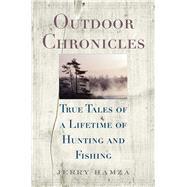 Outdoor Chronicles by Hamza, Jerry; Healy, Joseph B., 9781634504188