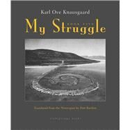My Struggle: Book 5 by Knausgaard, Karl Ove; Bartlett, Don, 9780374534189
