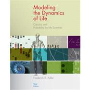 Modeling the Dynamics of Life Calculus and Probability for Life Scientists by Adler, Frederick R., 9780840064189