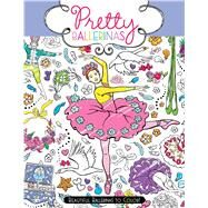 Pretty Ballerinas Beautiful Ballerinas to Color! by Kronheimer, Ann, 9781481424189