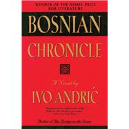 Bosnian Chronicle by Andric, Ivo; Hitrec, Joseph, 9781628724189