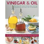 Vinegar & Oil: More Than 1001 Natural Remedies, Home Cures, Tips, Household Hints and Recipes, With 700 Photographs by Jones, Bridget, 9781780194189