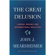 The Great Delusion by Mearsheimer, John J., 9780300234190