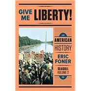 Give Me Liberty, Seagull Edition Vol. 2 by Foner, 9780393614190