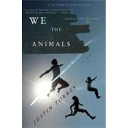 We the Animals by Torres, Justin, 9780547844190