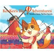 Keekee's Big Adventures in Amsterdam, Netherlands by Jones, Shannon; Uhelski, Casey, 9780988634190