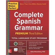 Practice Makes Perfect: Complete Spanish Grammar, Premium Third Edition by Nissenberg, Gilda, 9781259584190