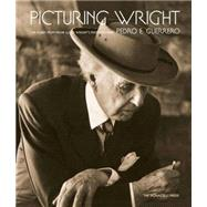 Picturing Wright: An Album from Frank Lloyd Wright's Photographer by Guerrero, Pedro E.; Filler, Martin; Guerrero, Dixie Legler (AFT), 9781580934190
