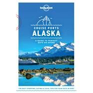 Lonely Planet Cruise Ports Alaska by Sainsbury, Brendan; Bodry, Catherine; Karlin, Adam; Lee, John; Ohlsen, Becky, 9781787014190