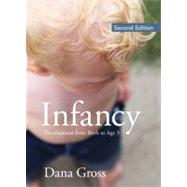 Infancy Development From Birth to Age 3 by Gross, Dana, 9780205734191