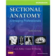 Workbook for Sectional Anatomy for Imaging Professionals by Kelley, Lorrie L.; Petersen, Connie M., 9780323094191