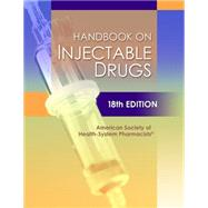 Handbook On Injectable Drugs by American Society of Health-System Pharmacists, 9781585284191