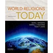 World Religions Today by Esposito, John L.; Fasching, Darrell J.; Lewis, Todd T., 9780190644192