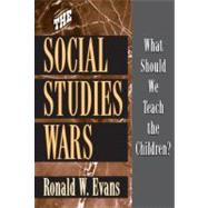The Social Studies Wars by Evans, Ronald W., 9780807744192