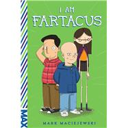 I Am Fartacus by Maciejewski, Mark, 9781481464192