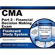 CMA Part 2 - Financial Decision Making Exam Flashcard Study System : CMA Test Practice Questions and Review for the Certified Management Accountant Exam by Cma Exam Secrets, 9781609714192