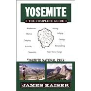 Yosemite: The Complete Guide by Kaiser, James, 9781940754192
