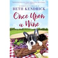 Once upon a Wine by Kendrick, Beth, 9780451474193