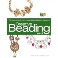 Creative Beading Vol. 6 by Bead&Button Magazine, Editors of, 9780871164193