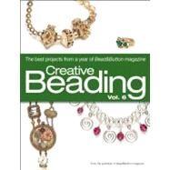 Creative Beading Vol. 6 by Bead&Button Magazine, Editors of, 9780871164193