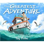 The Greatest Adventure by Piedra, Tony; Piedra, Tony, 9781338134193
