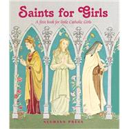 Saints for Girls: A First Book for Little Catholic Girls by Weaver, Susan; Barnes, Catherine, 9781939094193