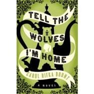 Tell the Wolves I'm Home by Brunt, Carol Rifka, 9780679644194