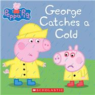 George Catches a Cold (Peppa Pig) by Eone, 9781338054194
