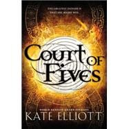Court of Fives by Elliott, Kate, 9780316364195