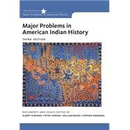 Major Problems in American Indian History by Hurtado, Albert; Iverson, Peter; Bauer, Willy; Amerman, Stephen, 9781133944195