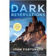 Dark Reservations A Mystery by Fortunato, John, 9781250074195