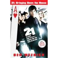21: Bringing Down the House - Movie Tie-In The Inside Story of Six M.I.T. Students Who Took Vegas for Millions by Mezrich, Ben, 9781416564195