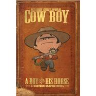 Cow Boy Vol. 1 A Boy and His Horse by Cosby, Nate, 9781608864195