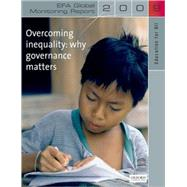 Education for All Global Monitoring Report 2009 : Overcoming inequality- why governance Matters by United Nations Educational, Scientific and Cultural Organization (UNESCO), 9780199544196