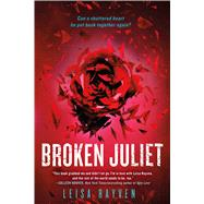 Broken Juliet by Rayven, Leisa, 9781250064196