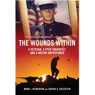 The Wounds Within: A Veteran, a Ptsd Therapist, and a Nation Unprepared by Nickerson, Mark I.; Goldstein, Joshua S., 9781632204196