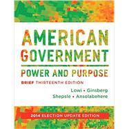 American Government: Power and Purpose by Theodore J. Lowi, Benjamin Ginsberg, Kenneth A. Shepsle,, 9780393264197
