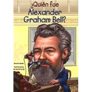 ¿Quién fue Alexander Graham Bell?/ Who was Alexander Graham Bell? by Bader, Bonnie; Groff, David, 9781631134197
