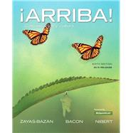 ¡Arriba! comunicación y cultura, Brief Edition, 2015 Release plus MySpanishLab -- Access Card Package by Zayas-Bazán, Eduardo J.; Bacon, Susan; Nibert, Holly J., 9780134244198