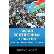 Sudan, South Sudan, and Darfur What Everyone Needs to Know® by Natsios, Andrew S., 9780199764198