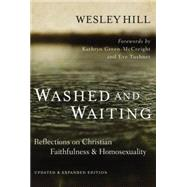 Washed and Waiting: Reflections on Christian Faithfulness and Homosexuality by Hill, Wesley, 9780310534198