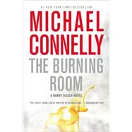 The Burning Room by Connelly, Michael, 9781455524198